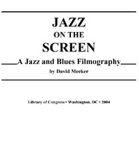 Jazz on the screen: a jazz and blues filmography. [filmography]