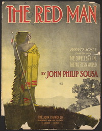 Dwellers in the Western World: The Red Man [sheet music]