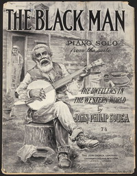 Dwellers in the Western World: The Black Man [sheet music]