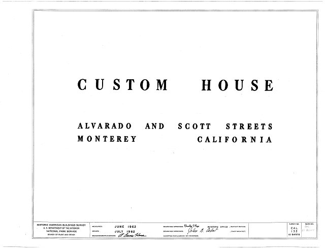 HABS CAL,27-MONT,14- (sheet 0 of 10) - Custom House, Custom House Plaza, Monterey, Monterey County, CA