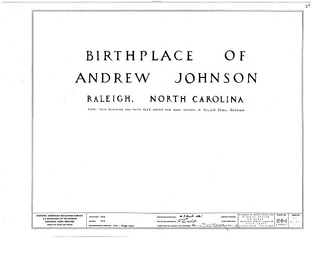 HABS NC,92-RAL,1- (sheet 0 of 2) - Andrew Johnson Birthplace, Mordecai Place (moved from 123 Fayetteville Street), Raleigh, Wake County, NC