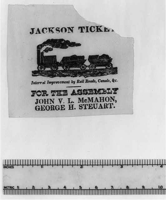 Jackson ticket. Internal improvement by rail roads, canals, & c.