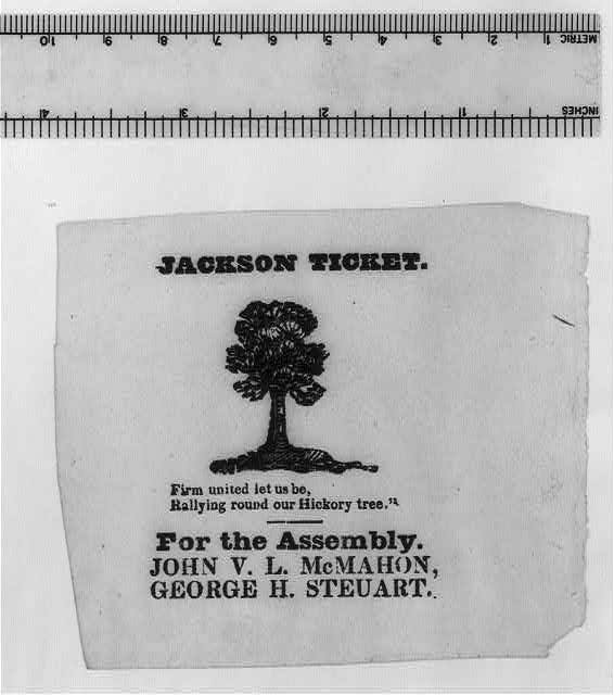 "Jackson ticket. ""Firm united let us be, rallying round our Hickory tree"""