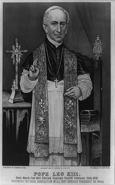 Pope Leo XIII: born March 2nd 1810. elected Supreme Pontiff February 20th, 1878
