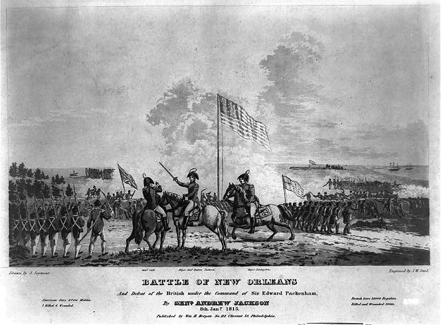 Battle of New Orleans and defeat of the British under the command of Sir Edward Packenham [sic] by Genl. Andrew Jackson 8th Jany. 1815