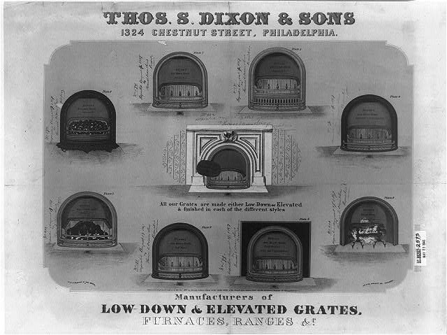 Thos. S. Dixon & Sons 1324 Chestnut Street, Philadelphia. Manufacturer of low-down and elevated grates, furnaces, ranges &c.