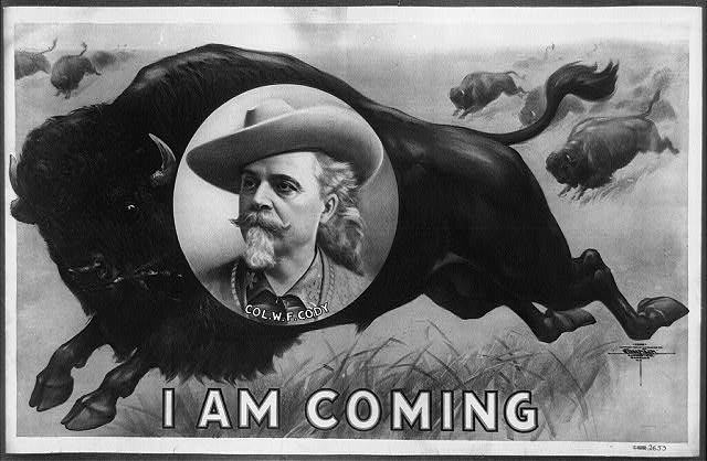 I am coming - Col. W.F. Cody