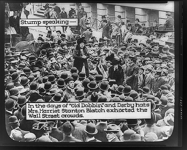 "In the days of ""Old Dobbin"" and Derby hats Mrs. Harriot Stanton Blatch exhorted the Wall Street crowds"