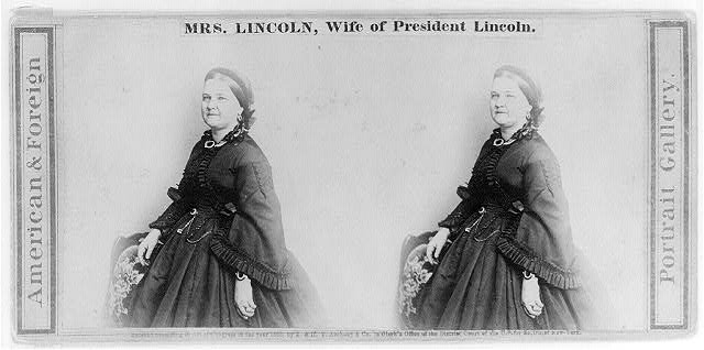 Mrs. Lincoln, wife of President Lincoln, President of the United States