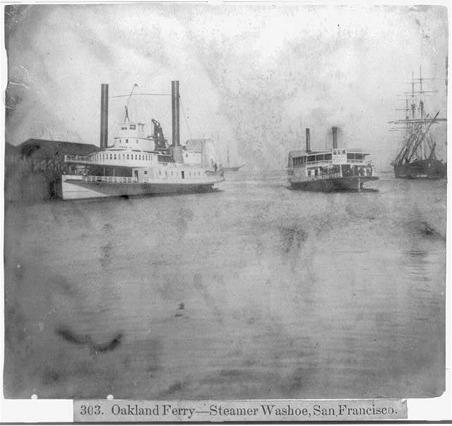 Oakland Ferry--Steamer WASHOE, San Francisco