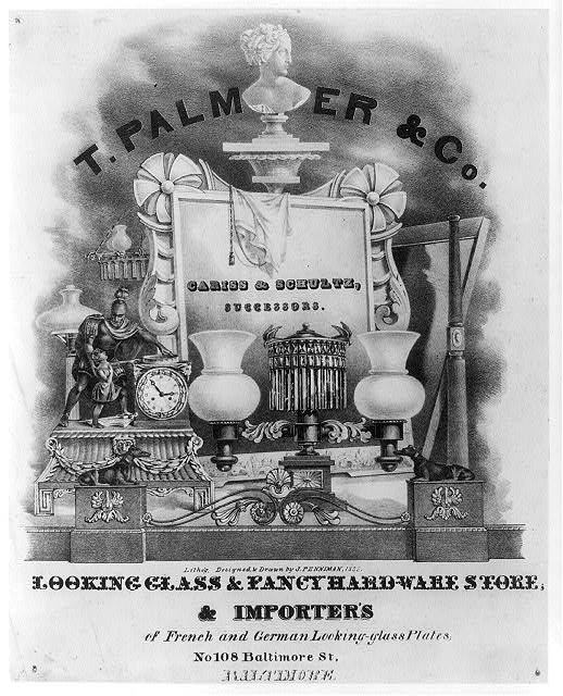 [Trade advertisement for T. Palmer &amp; Co. Looking glass and fancy hardware store, &amp; importers of French and German looking glass plates, no. 108 Baltimore St. Baltimore]