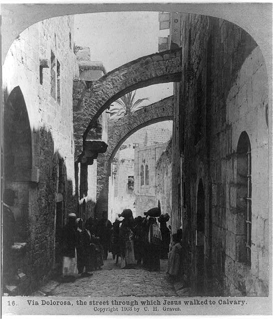 Via Dolorosa, the street through which Jesus walked to Calvary