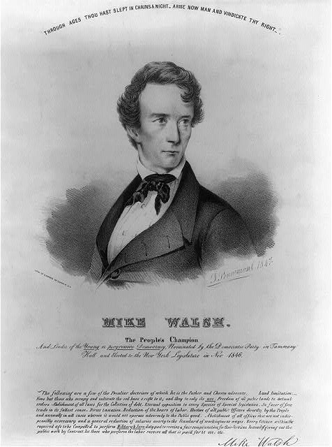 Mike Walsh. The people's champion and leader of the yound or progressive democracy, nominated by the Democratic Party in Tammany Hall and elected to the New York legislature in Nov. 1846