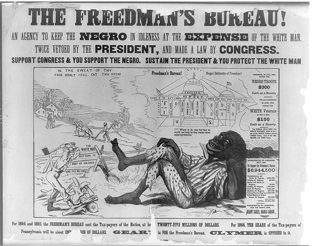 The Freedman's Bureau! An agency to keep the Negro in idleness at the expense of the white man. Twice vetoed by the President, and made a lawy by Congress.  Support Congress & you support the Negro Sustain the President & you protect the white man