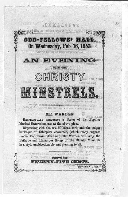 An evening with the Christy Minstrels. Odd Fellow Hall, on Wednesday, Feb. 16, 1853