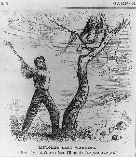 Lincoln's Last Warning [Pres. Lincoln about to cut down tree (slavery) - warning a man to come down from the tree]