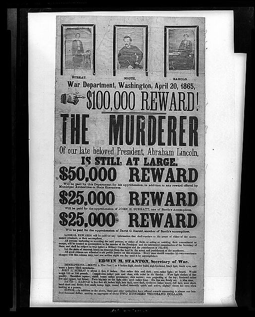 $100,000 reward! The murderer of our late beloved President, Abraham Lincoln, is still at large