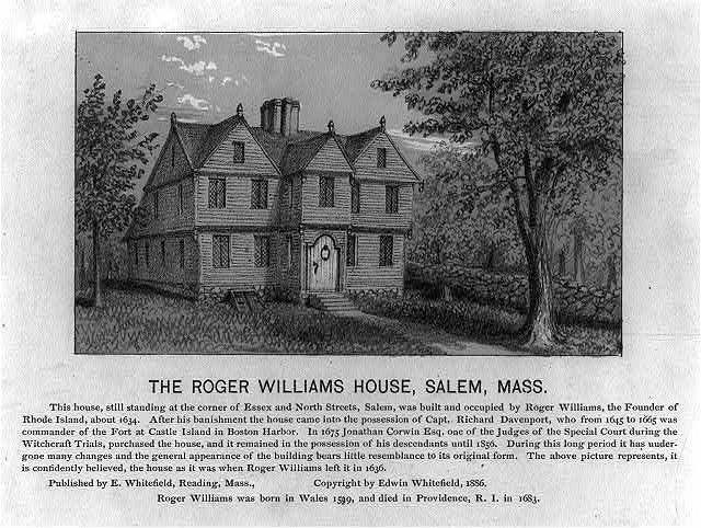 The Roger Williams House, Salem, Mass.