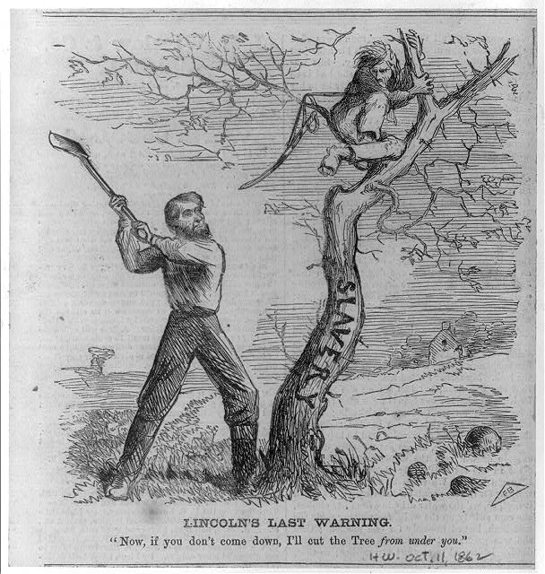 Lincoln&#39;s Last Warning [Pres. Lincoln about to cut down tree (slavery) - warning a man to come down from the tree]