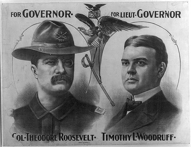 For Governor/Col. Theodore Roosevelt/for Lieut. Governor/ Timothy L. Woodruff