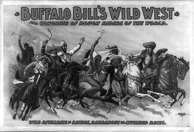 Buffalo Bill's Wild West and Congress of Rough Riders of the World Wild rivalries of savage, barbarous and civilized races /