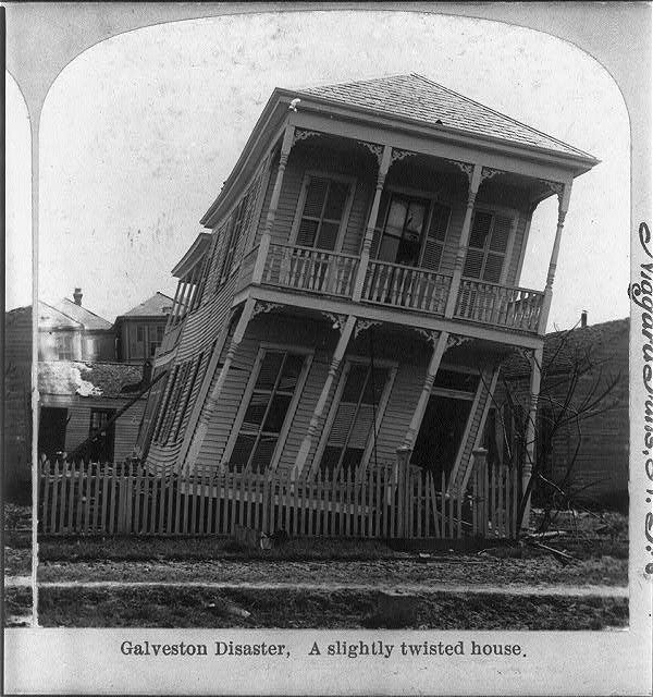 Galveston Disaster, Texas: a slightly twisted house