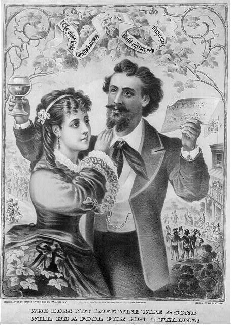 Who does not love wine, wife & song, will be a fool for his lifelong! c1873