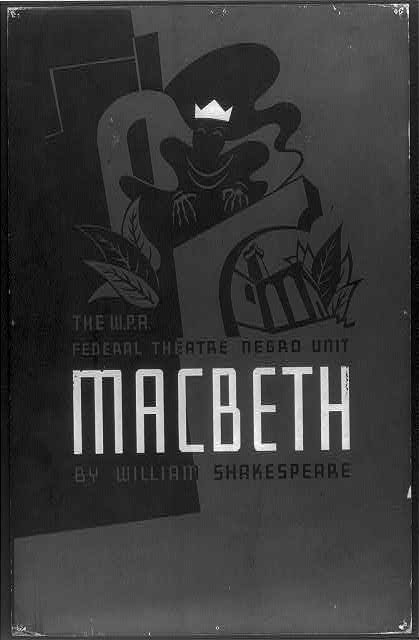 The W.P.A. Federal Theatre Negro Unit [presents] Macbeth by William Shakespeare