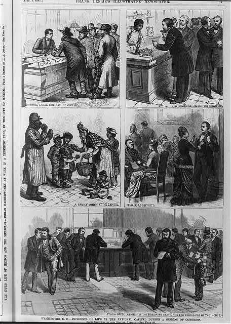 Washington, D.C. - Incidents of Life at the National Capitol during a session of Congress: 1. Writing cards for country visitors; 2. Refreshment room for senators; 3. A family lunch at the Capitol; 4. Female lobbyists; 5. Stock speculations in the telegraph station in the corridors of the house