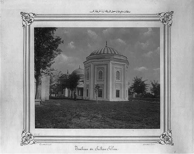 [The Mausoleum of Sultan Selim (I)]