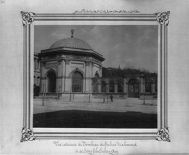 [The Mausoleum of Sultan Mahmud II and his son Sultan Abdülaziz]