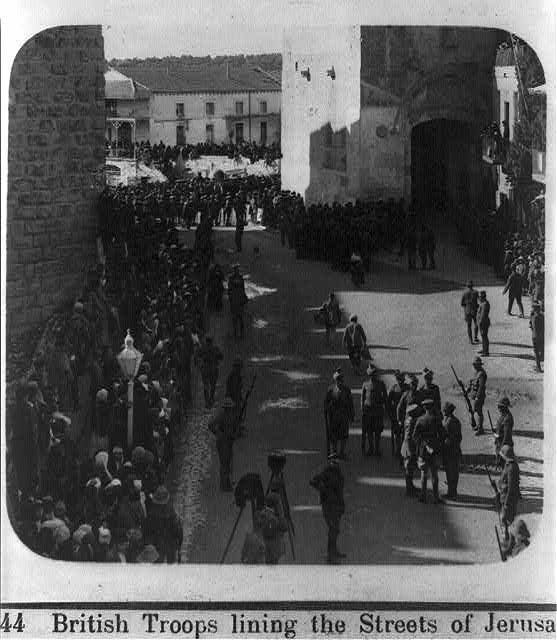 Entry of Field Marshall Allenby, Jerusalem, Dec. 11th, 1917. British troops lining the streets of Jerusalem