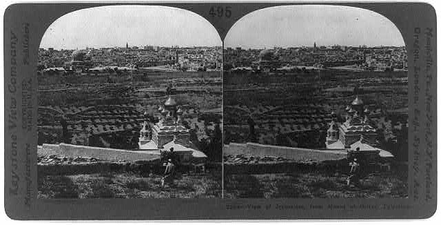 View of Jerusalem, from the Mount of Olives, Palestine