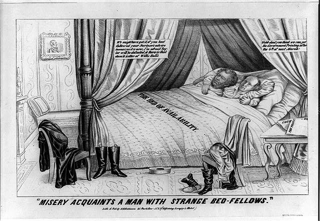 """Misery acquaints a man with strange bed-fellows"""