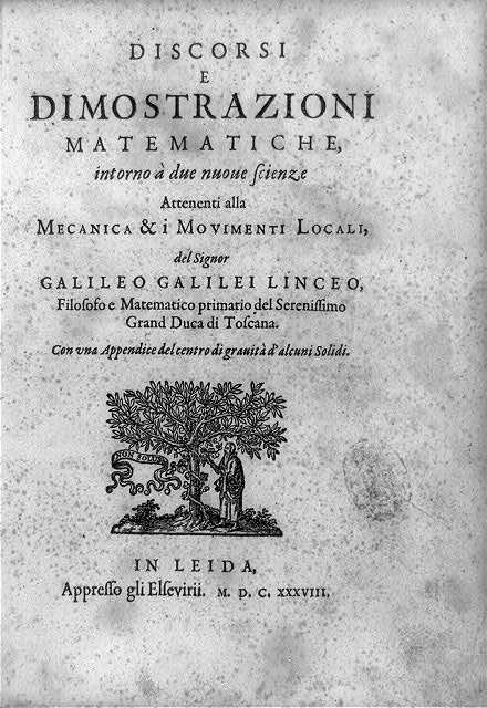 "[Title page of Discorsi e dimostrazioni matematiche, intorno a due nuove scienze; with device showing man picking fruit from tree marked ""non Solus""]"