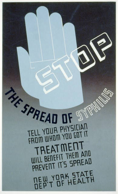 Stop the spread of syphilis Tell your physician from whom you got it : Treatment will benefit them and prevent it's [sic] spread.