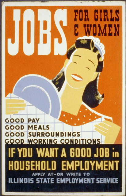 Jobs for girls & women If you want a good job in household employment apply at - or write to Illinois State Employment Service.