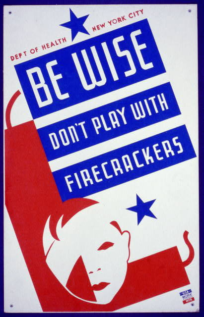 Be wise Don't play with firecrackers : Department of Health, New York City. 1936.
