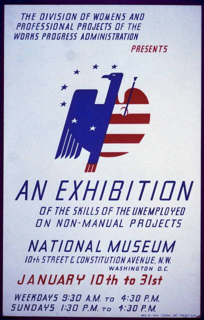 The Division of Womens and Professional Projects of the Works Progress Administration presents an exhibition of the skills of the unemployed on non-manual projects National Museum, 10th Street & Constitution Avenue, N.W., Washington, D.C.