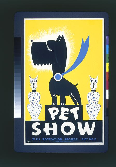 Pet show WPA recreation project, Dist. No. 2 /