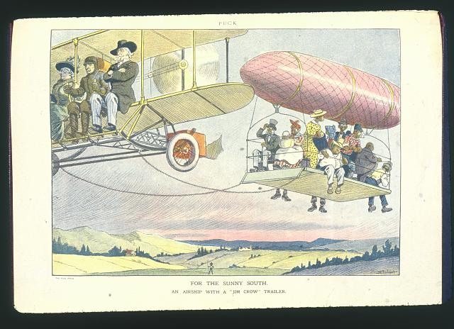 For the sunny South. An airship with a &quot;Jim Crow&quot; trailer