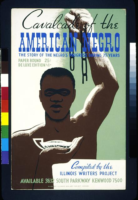 Cavalcade of the American negro The story of the Negro's progress during 75 years, compiled by the Illinois Writers Project /