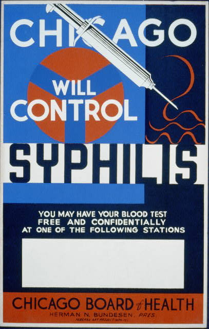 Chicago will control syphilis You may have your blood test free and confidentially at one of the following stations : Chicago Board of Health, Herman N. Bundesen, Pres.