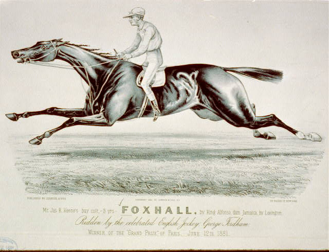 Foxhall: Mr. Jas. R. Keene's Bay colt - 3 years, by Alphonso, dam Jamaica, by Lexington ridden by the celebrated english jockey, Geo. Fordham winner of the grand prize of Paris, June 12th, 1881