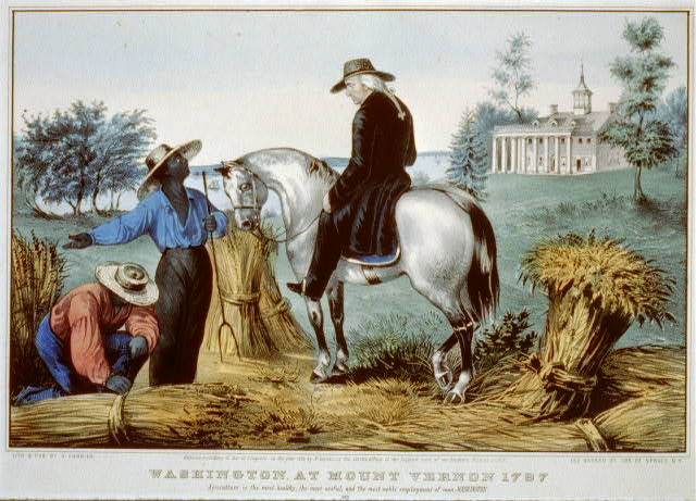 Washington at Mount Vernon 1797: agriculture is the most healthy, the most useful, and the most noble employment of man.--Washington