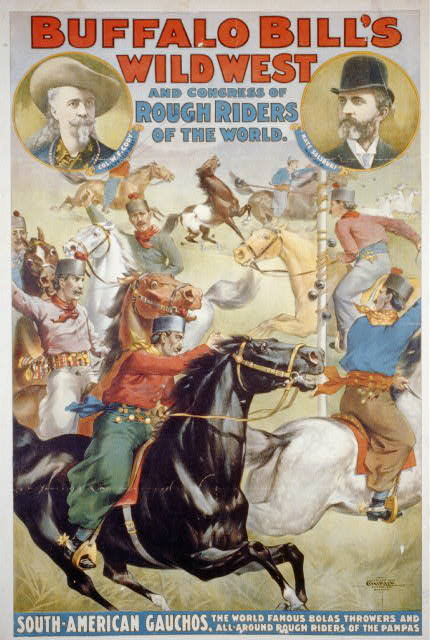 Buffalo Bill's Wild West and Congress of Rough Riders of the World. South-American Gauchos, the World Famous Bolas Throwers...