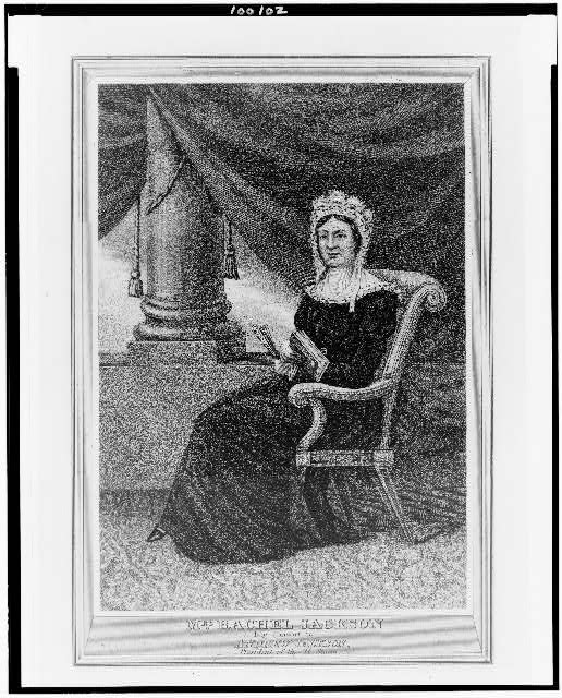 Mrs. Rachel Jackson, late consort to Andrew Jackson, President of the U. States