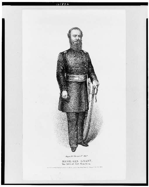 Major Gen. Grant, the hero of Fort Donelson