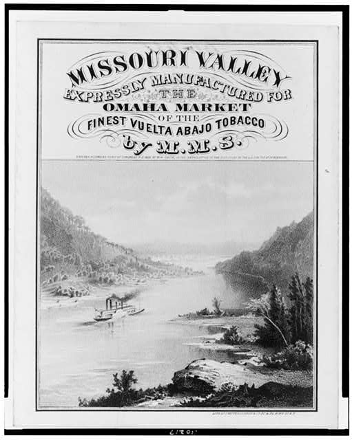 Missouri Valley. Expressly manufactured for the Omaha market of the finest Vuelta Abajo tobacco by M.M.S.