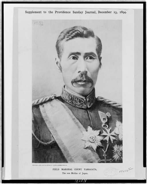 Field Marshal Count Yamagata, the von Moltke of Japan